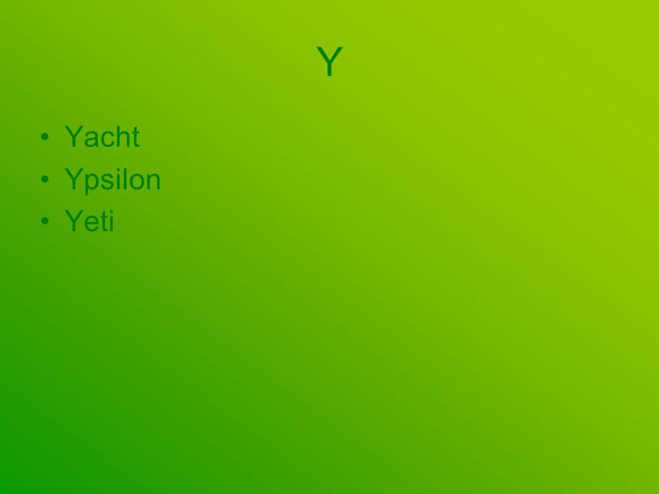 Y Yacht Ypsilon Yeti