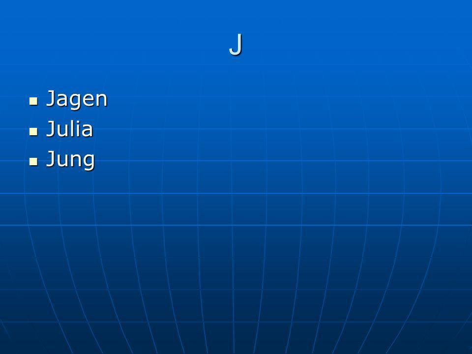 J Jagen Jagen Julia Julia Jung Jung
