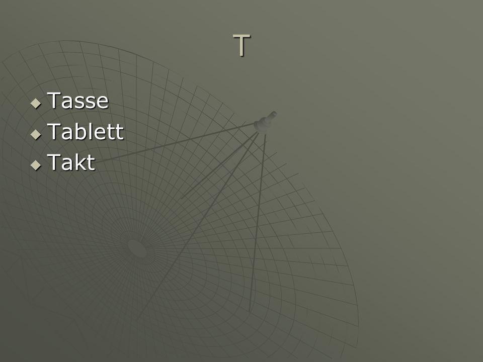 T Tasse Tasse Tablett Tablett Takt Takt