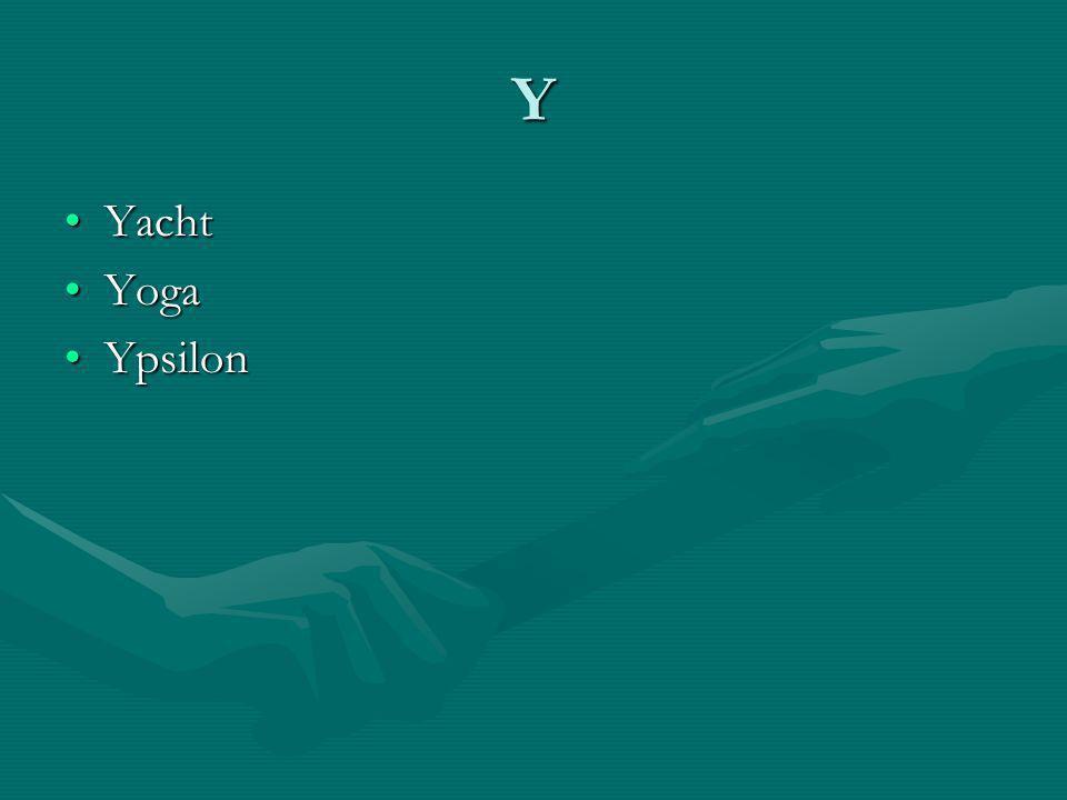 Y YachtYacht YogaYoga YpsilonYpsilon