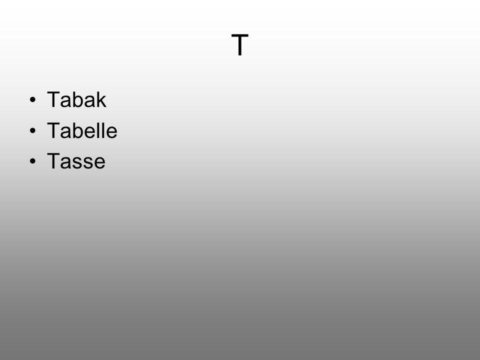 T Tabak Tabelle Tasse