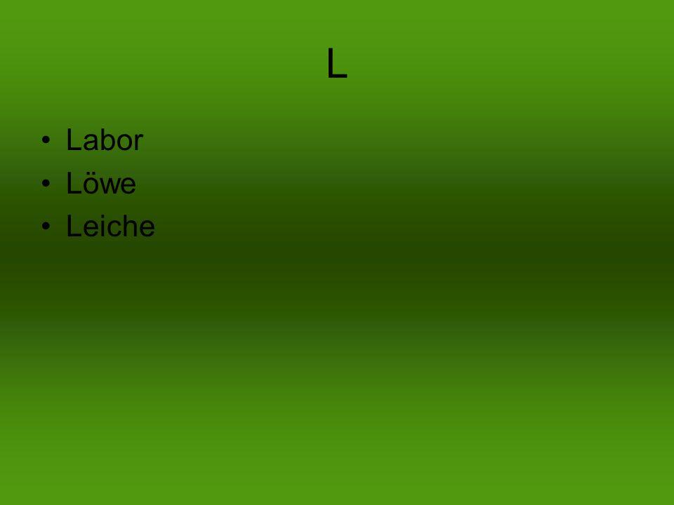 L Labor Löwe Leiche
