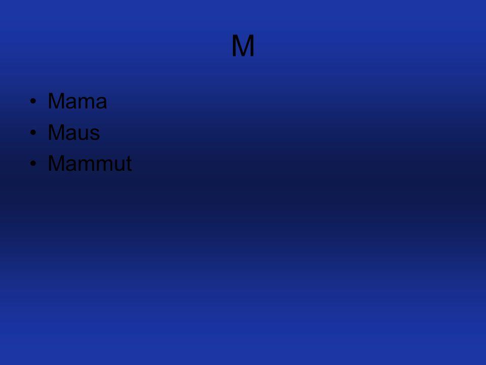 M Mama Maus Mammut