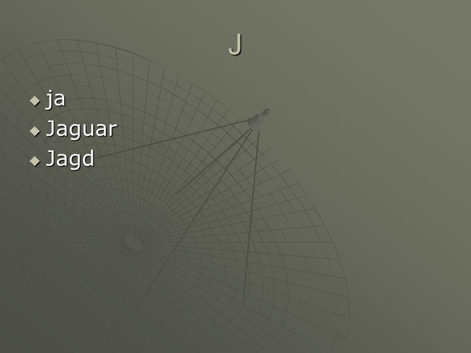 J ja ja Jaguar Jaguar Jagd Jagd
