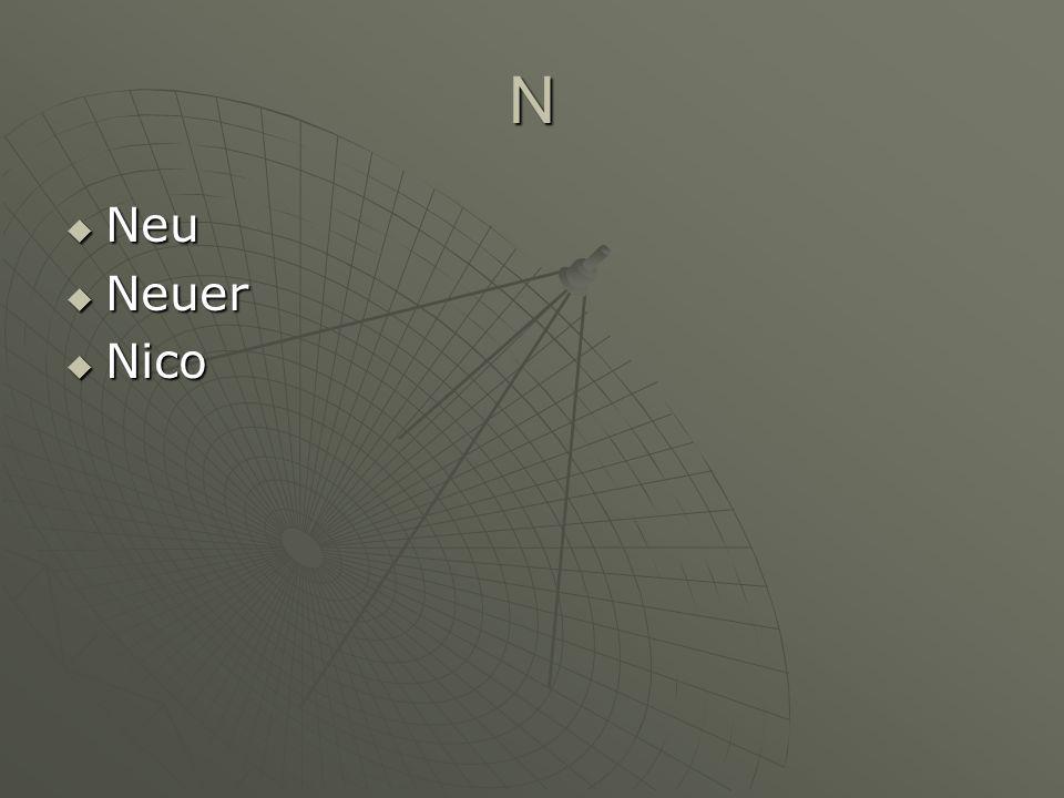 N Neu Neu Neuer Neuer Nico Nico