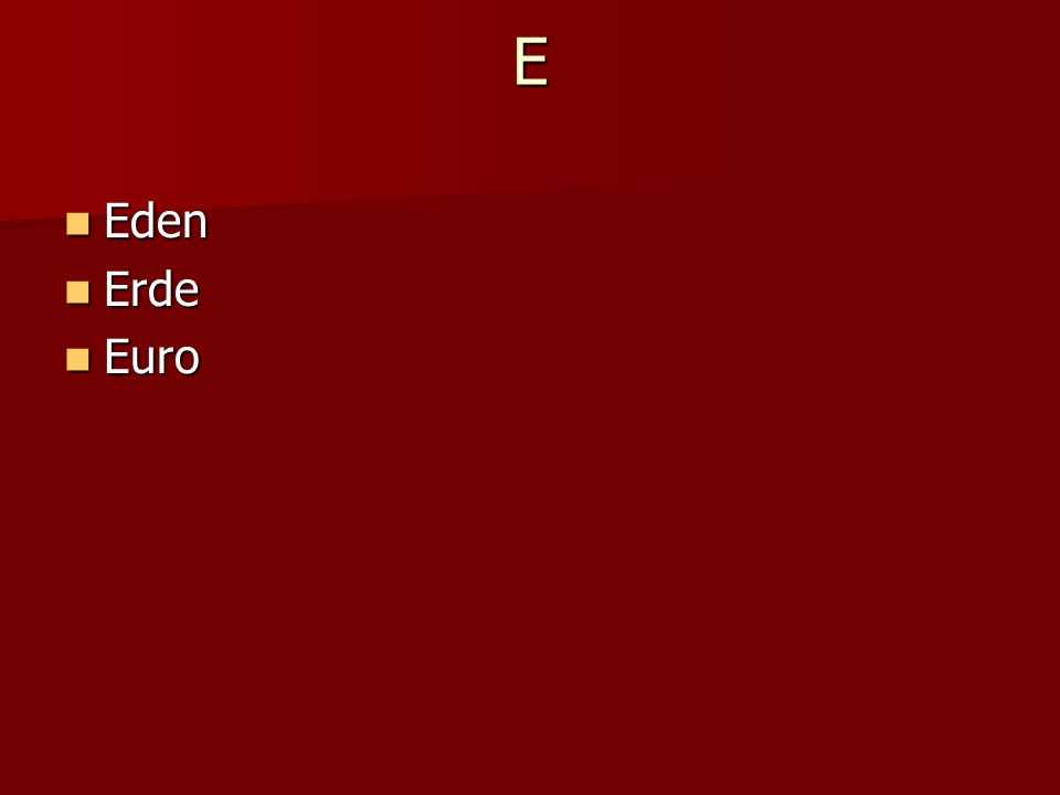 E Eden Eden Erde Erde Euro Euro