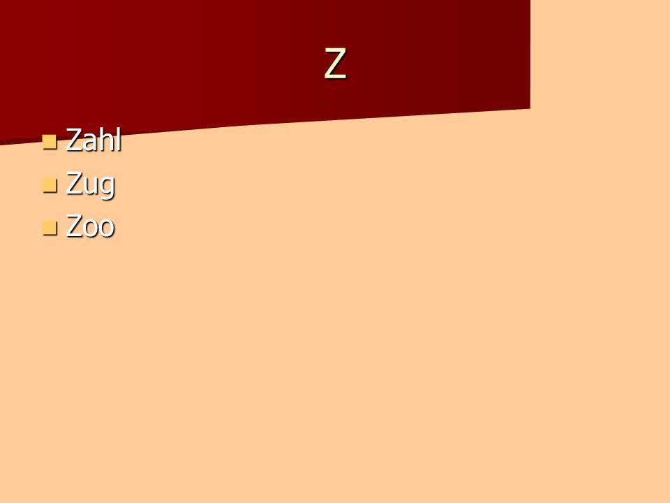 Z Zahl Zahl Zug Zug Zoo Zoo