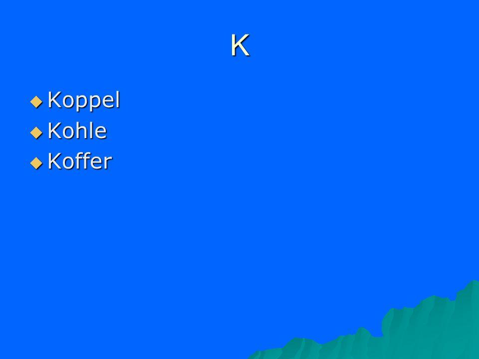 K Koppel Koppel Kohle Kohle Koffer Koffer