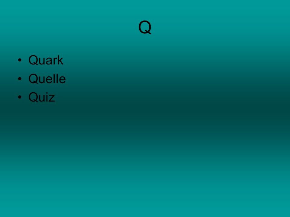 Q Quark Quelle Quiz