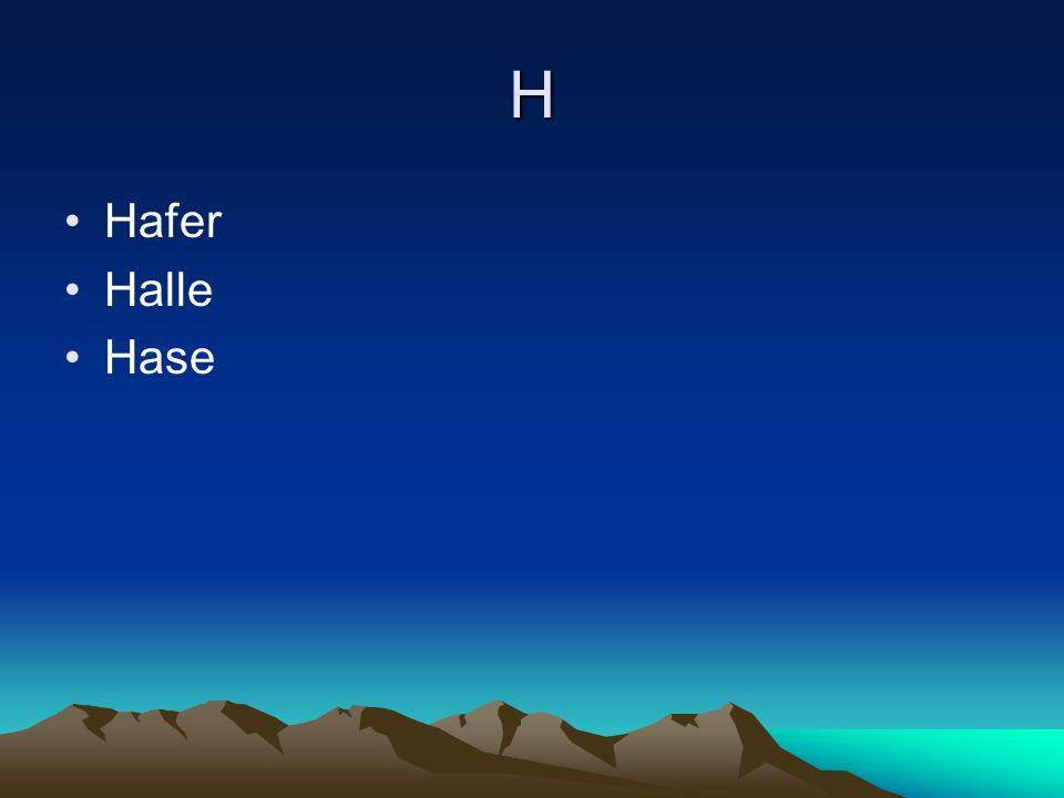 H Hafer Halle Hase