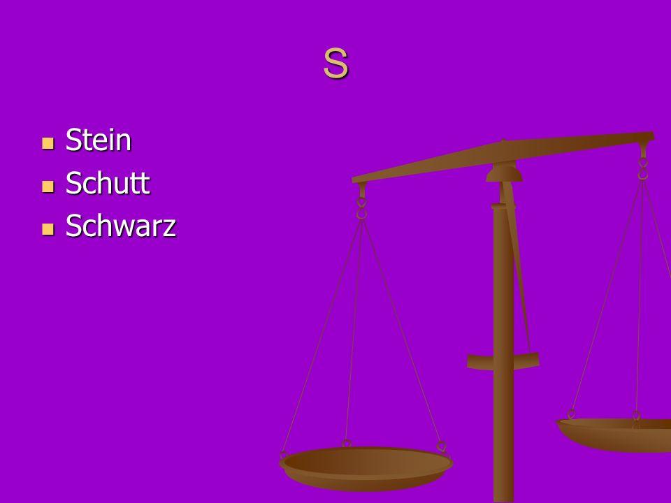 S Stein Stein Schutt Schutt Schwarz Schwarz