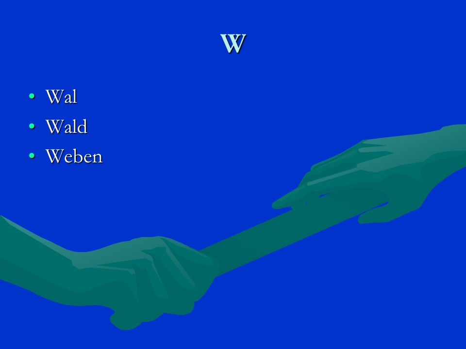 W WalWal WaldWald WebenWeben
