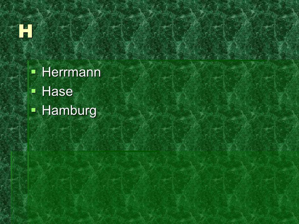 H Herrmann Herrmann Hase Hase Hamburg Hamburg