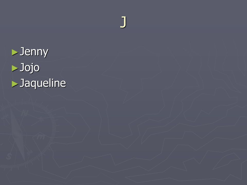 J Jenny Jenny Jojo Jojo Jaqueline Jaqueline