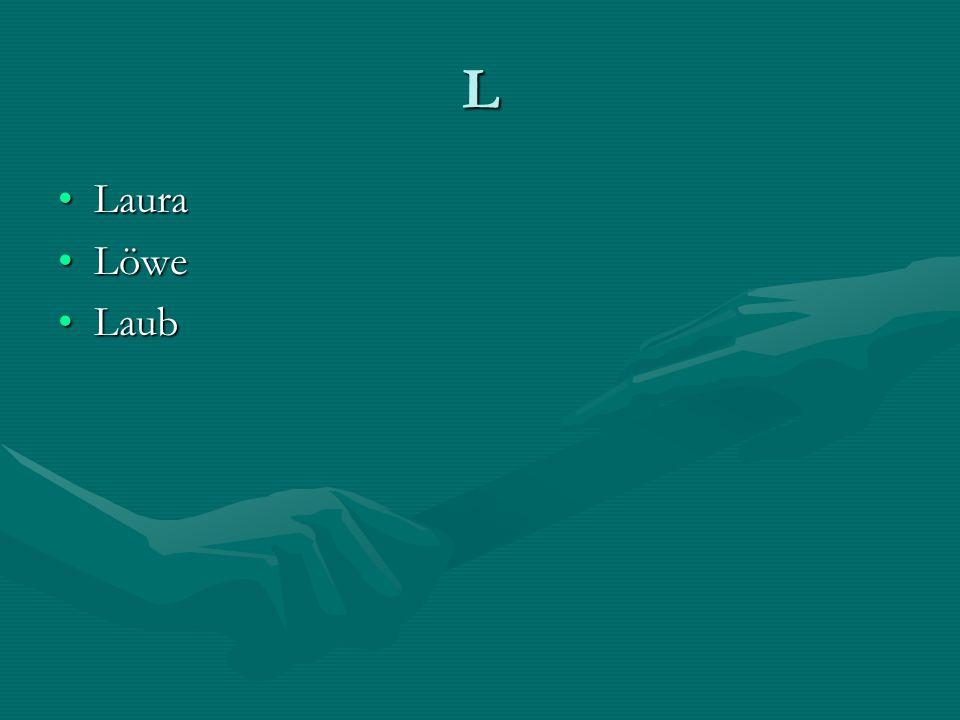 L LauraLaura LöweLöwe LaubLaub