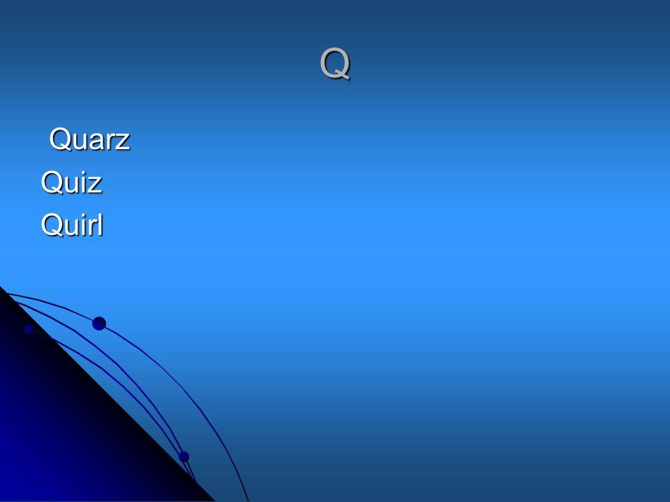 Q Quarz QuarzQuizQuirl