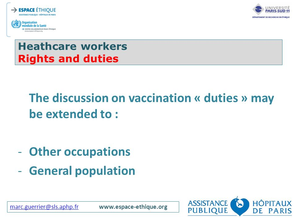 marc.guerrier@sls.aphp.frmarc.guerrier@sls.aphp.frwww.espace-ethique.org Heathcare workers Rights and duties The discussion on vaccination « duties »