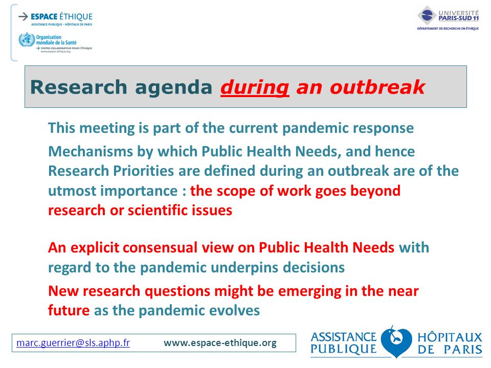 marc.guerrier@sls.aphp.frmarc.guerrier@sls.aphp.frwww.espace-ethique.org Research agenda during an outbreak This meeting is part of the current pandem