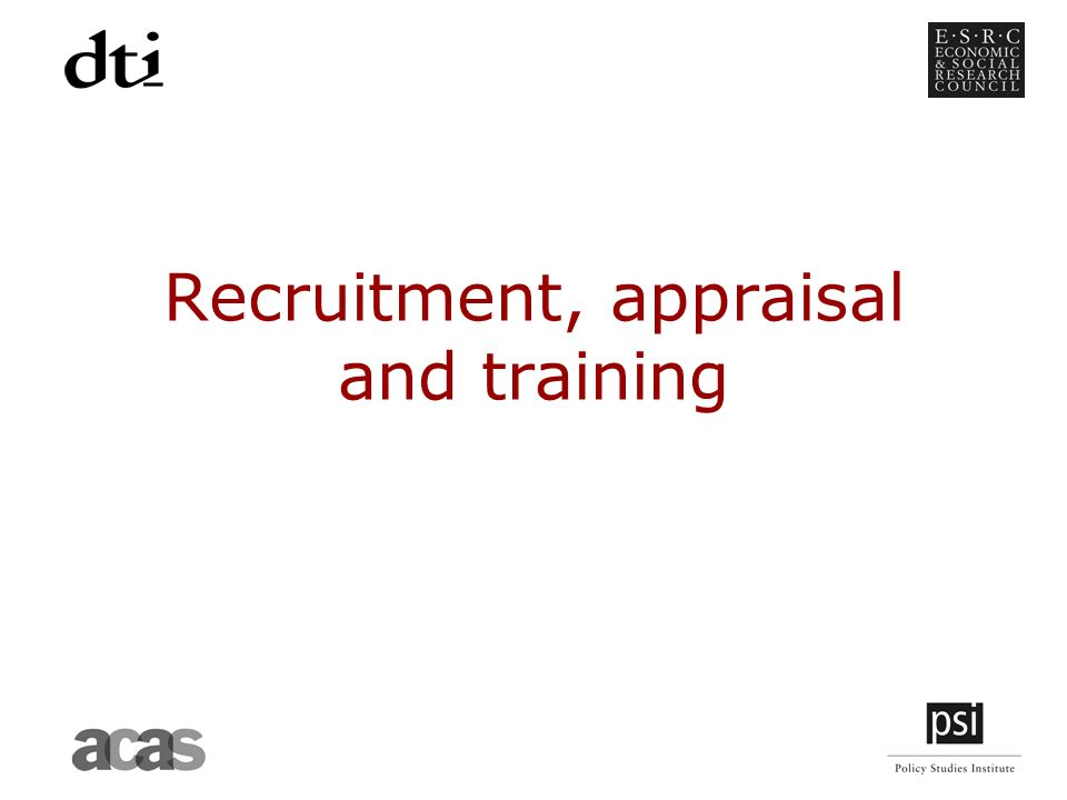 Recruitment, appraisal and training