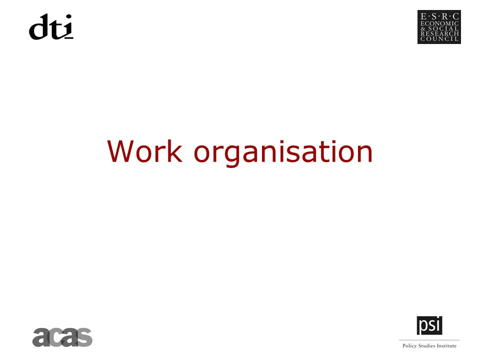 Work organisation