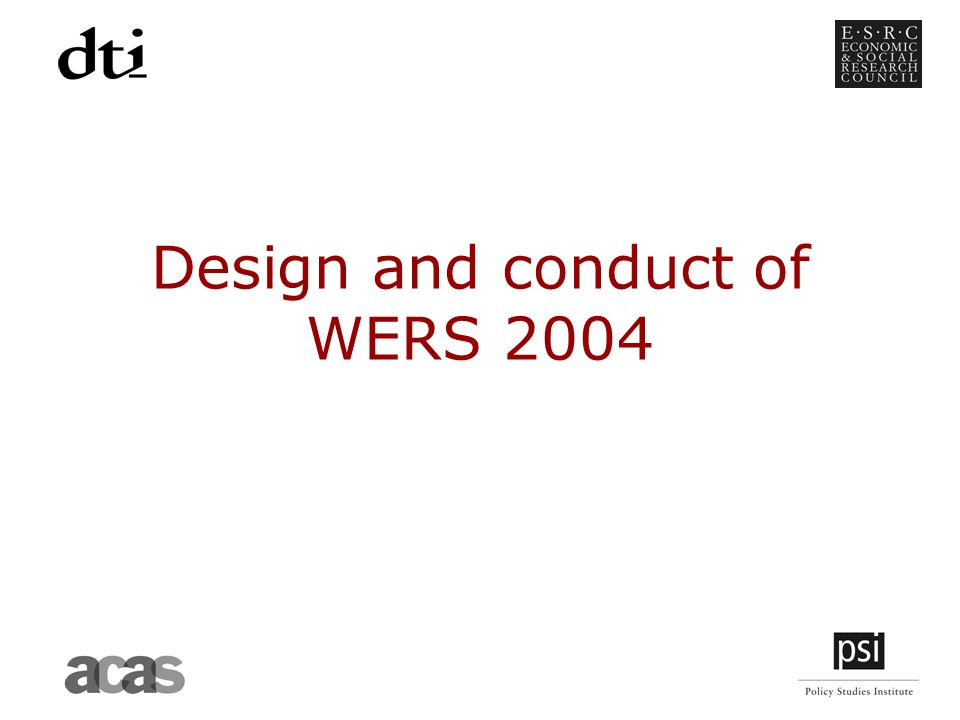 Design and conduct of WERS 2004