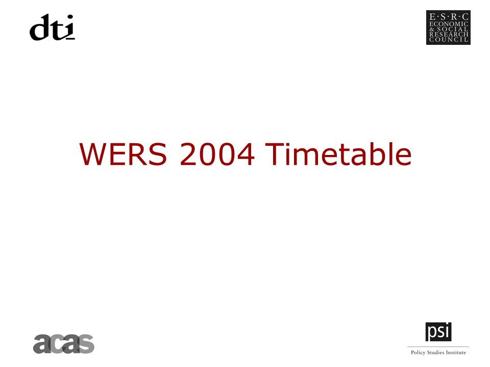 WERS 2004 Timetable