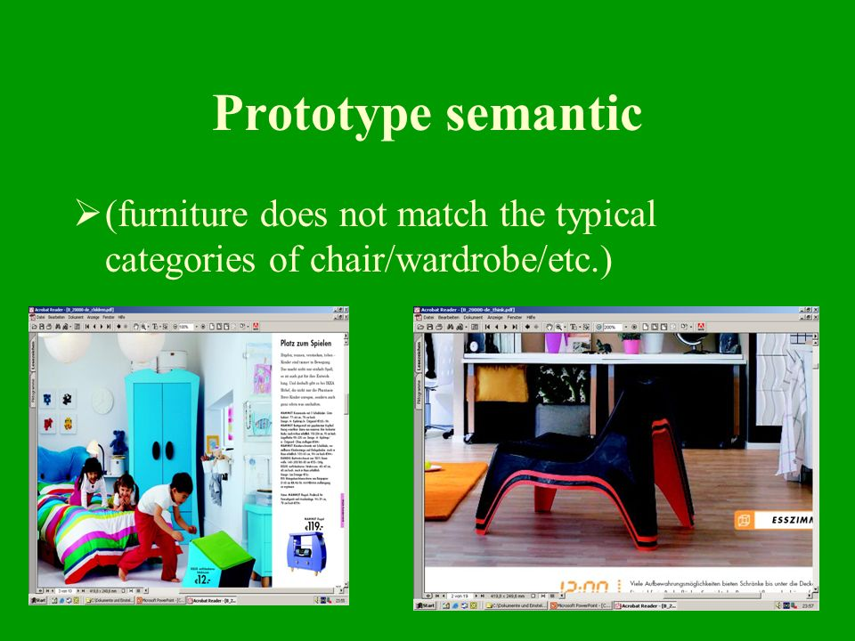 14 Prototype semantic (furniture does not match the typical categories of chair/wardrobe/etc.)