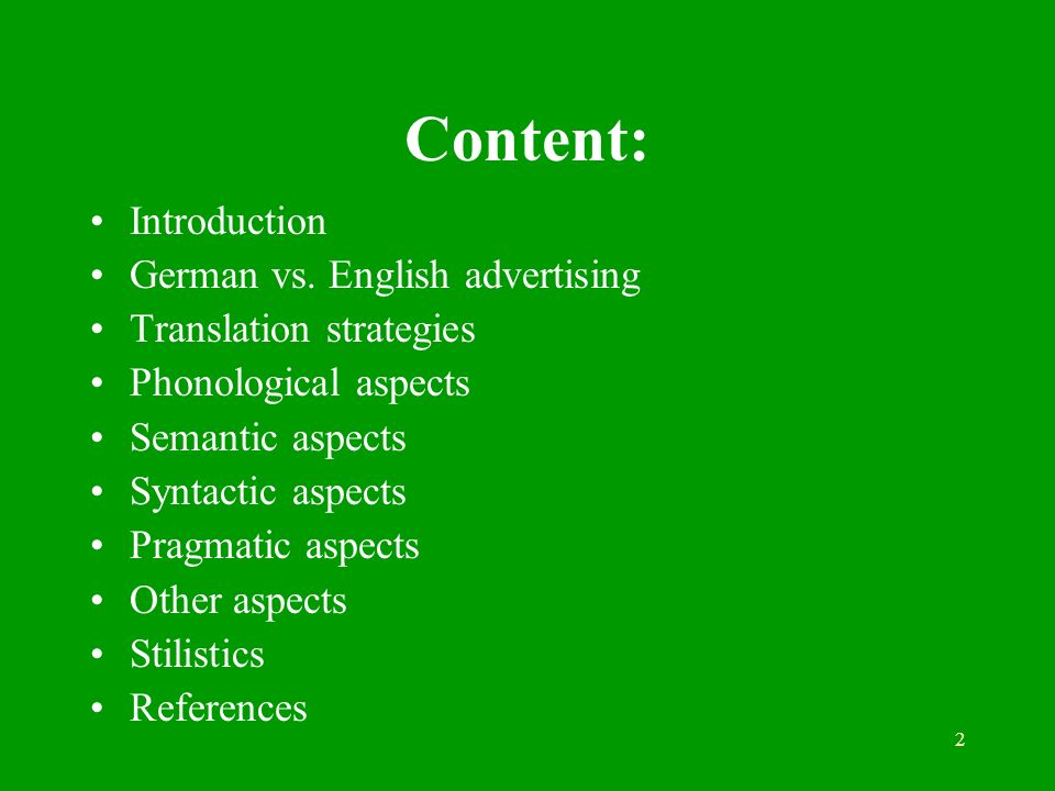 2 Content: Introduction German vs. English advertising Translation strategies Phonological aspects Semantic aspects Syntactic aspects Pragmatic aspect