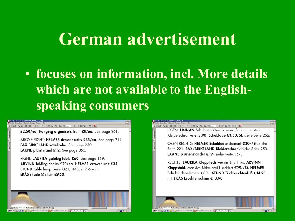 6 German advertisement focuses on information, incl. More details which are not available to the English- speaking consumers