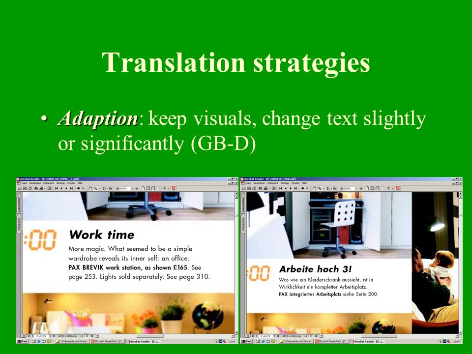 9 Translation strategies AdaptionAdaption: keep visuals, change text slightly or significantly (GB-D)