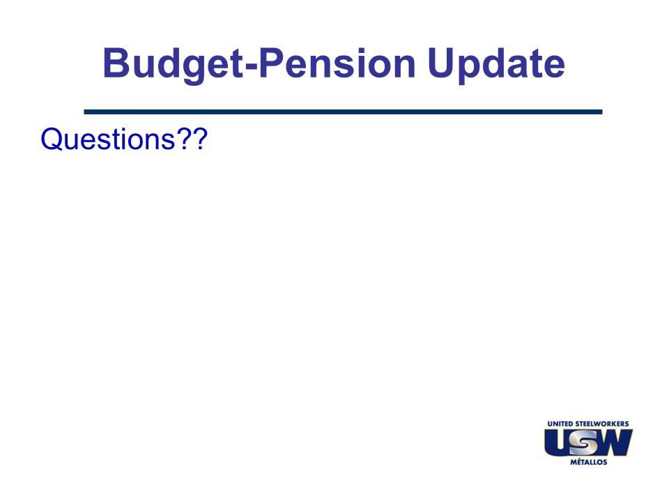 Budget-Pension Update Questions??