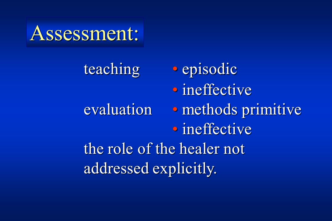 teaching episodic ineffective ineffective evaluation methods primitive ineffective ineffective the role of the healer not addressed explicitly. Assess