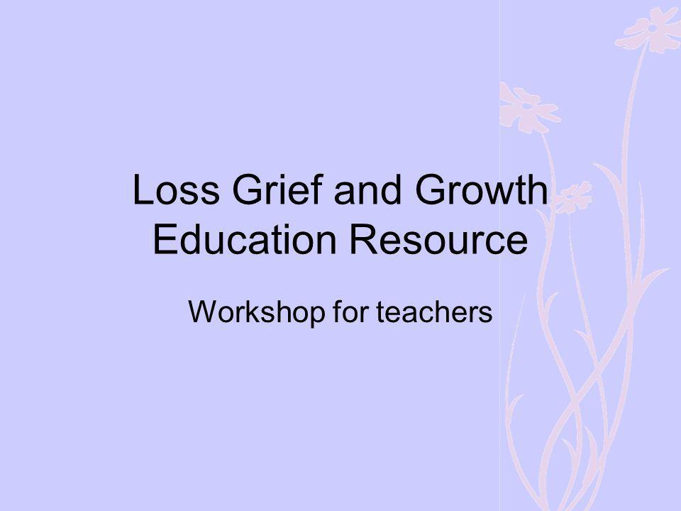 Loss Grief and Growth honors children We are powerless to control the losses and catastrophic events our children may experience, but by honouring their inner wisdom, providing mentorship, and creating safe havens for expression, we can empower them to become more capable, more caring human beings.