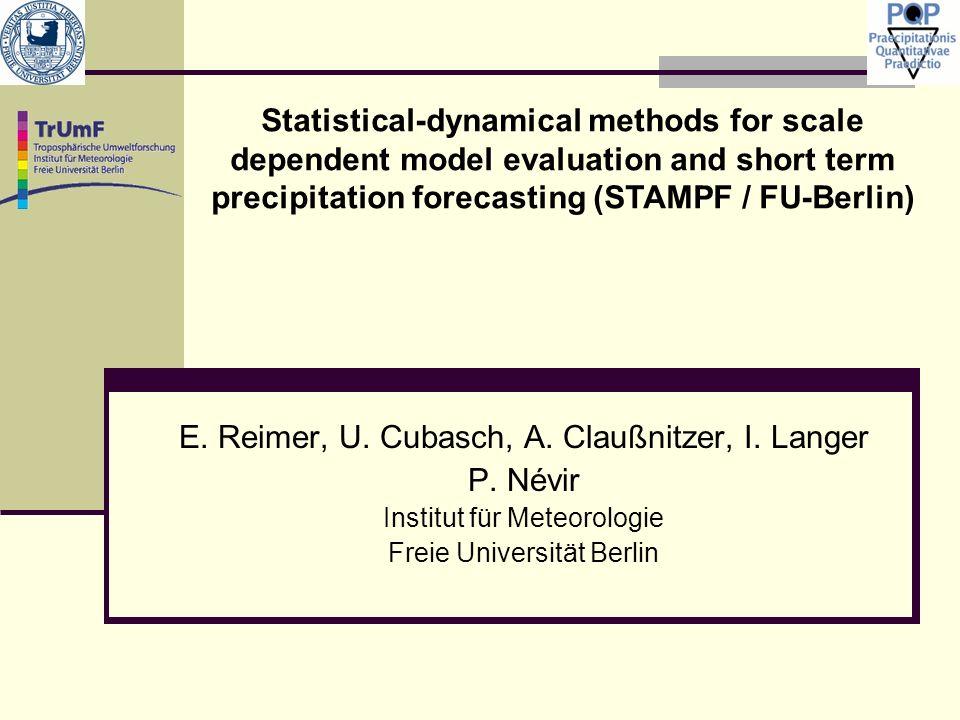 E. Reimer, U. Cubasch, A. Claußnitzer, I. Langer P. Névir Institut für Meteorologie Freie Universität Berlin Statistical-dynamical methods for scale d