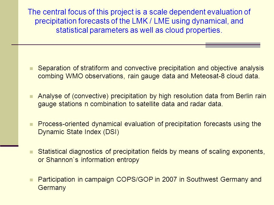 Separation of stratiform and convective precipitation and objective analysis combing WMO observations, rain gauge data and Meteosat-8 cloud data.