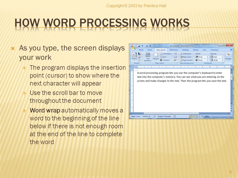 Word processing programs make it easy to add footnotes Keeps track of footnotes that are entered and where they are entered Renumbers if footnotes are added or deleted Adjusts bottom margins so the footnote appears at the bottom of the page Footnotes can be converted to endnotes and vice versa Copyright © 2003 by Prentice Hall 17 Return
