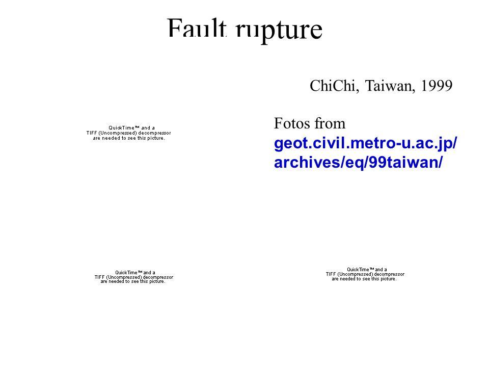 Fault rupture ChiChi, Taiwan, 1999 Fotos from geot.civil.metro-u.ac.jp/ archives/eq/99taiwan/
