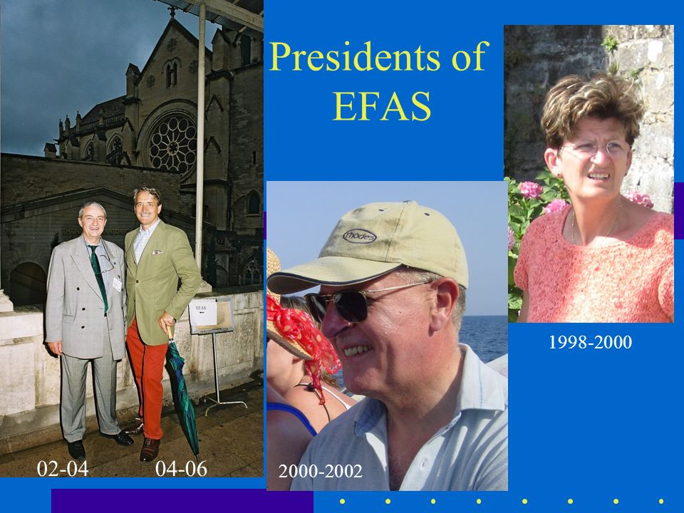 Presidents of EFAS 02-04 1998-2000 04-06 2000-2002