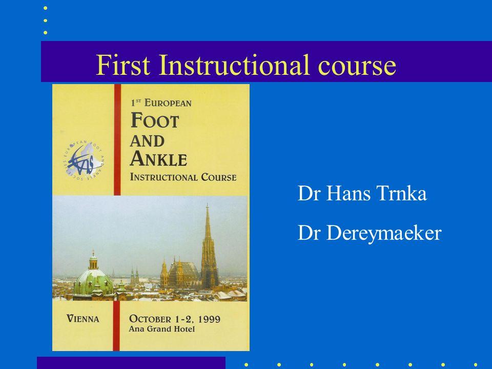 First Instructional course Dr Hans Trnka Dr Dereymaeker