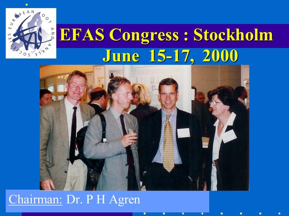 Chairman: Dr. P H Agren EFAS Congress : Stockholm June 15-17, 2000