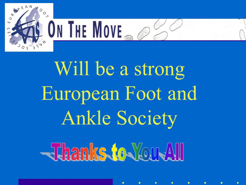 Will be a strong European Foot and Ankle Society