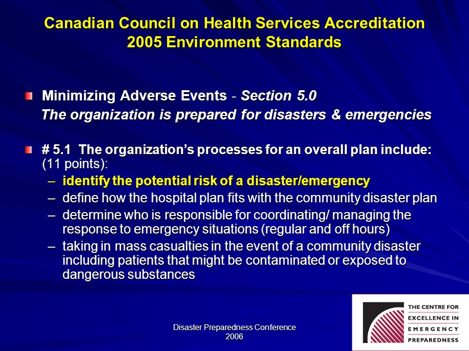 Disaster Preparedness Conference 2006 Canadian Council on Health Services Accreditation 2005 Environment Standards Minimizing Adverse Events - Section