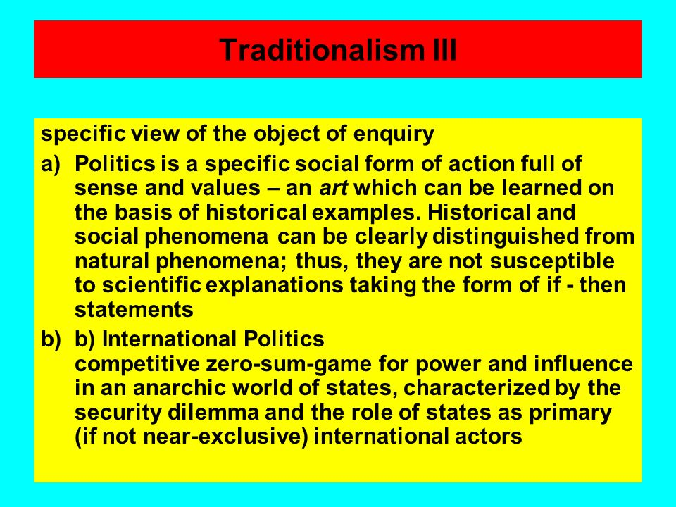 Traditionalism II Problem statement: striving for an understanding of politics on the basis of an insight into and of a knowledge of historical-social