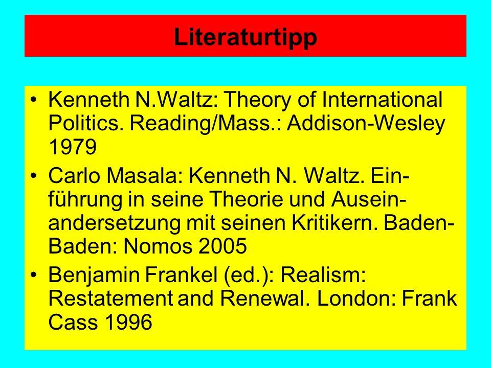 RealismusNeorealismus Primat des in Kategorien von Macht definierten Nationalinteresses Erwerb, Vermehrung, Demonstration von Macht als Zweck der Auss