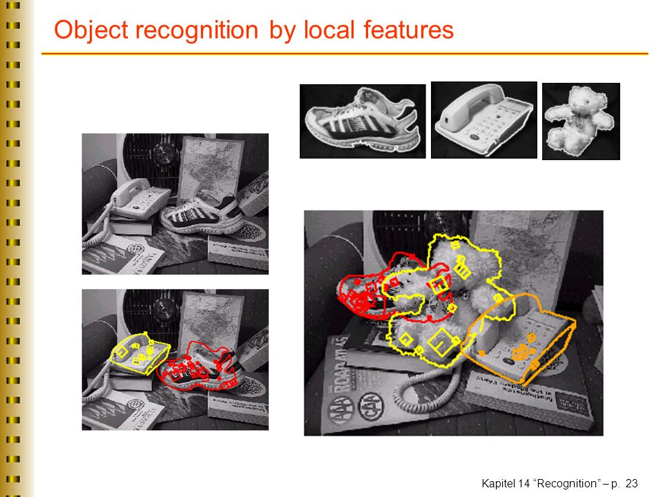 Kapitel 14 Recognition – p. 23 Object recognition by local features