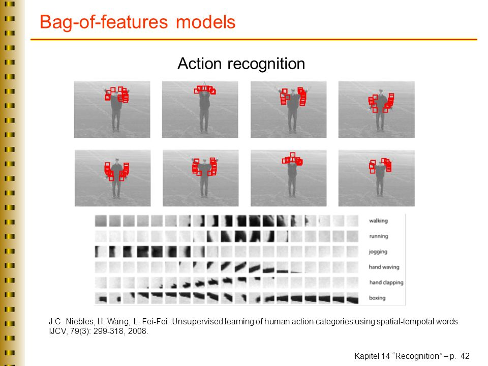 Kapitel 14 Recognition – p. 42 Bag-of-features models Caltech6 dataset J.C.