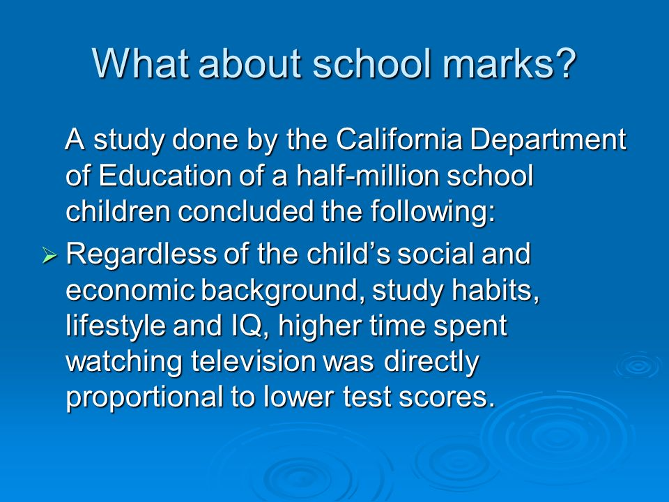 What about school marks.
