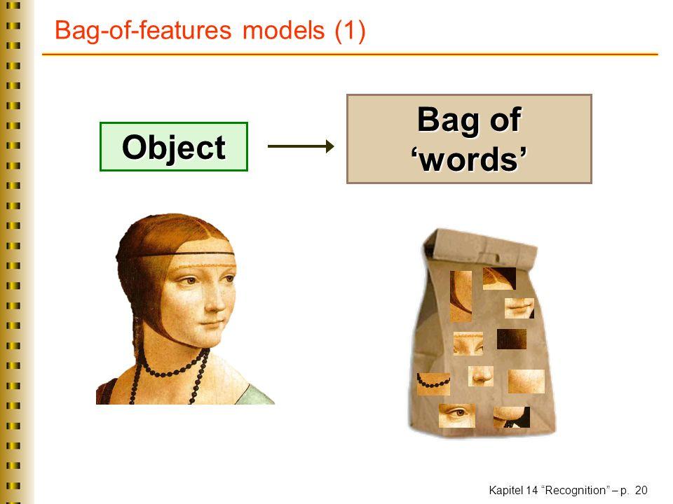 Kapitel 14 Recognition – p. 20 Bag-of-features models (1) Object Bag of words