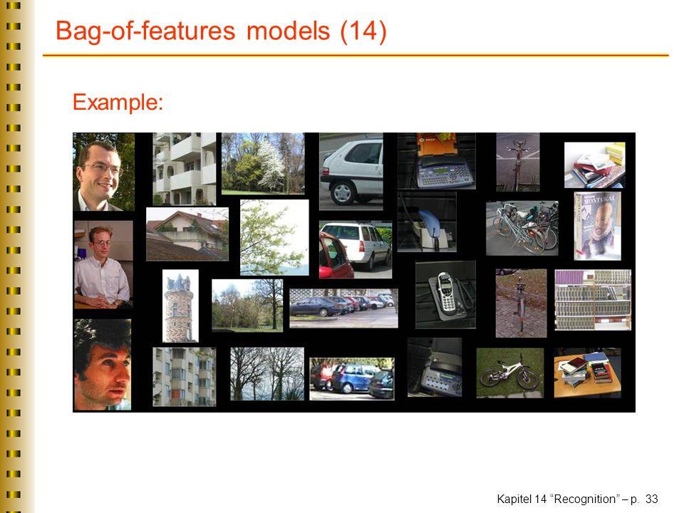 Kapitel 14 Recognition – p. 33 Bag-of-features models (14) Example:
