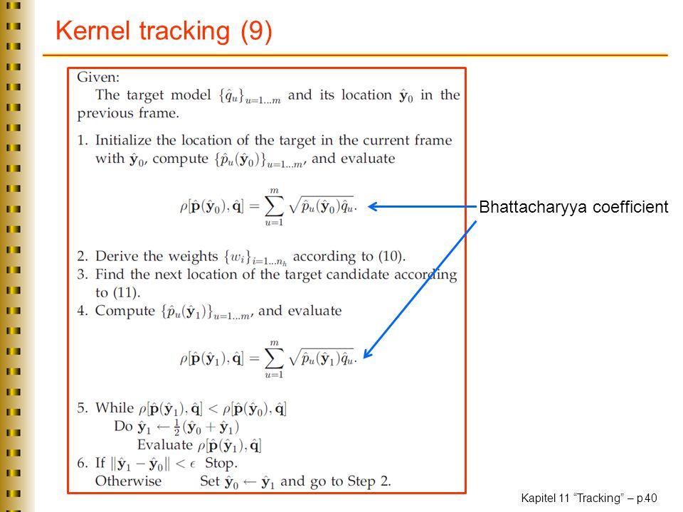 Kapitel 11 Tracking – p. 40 Kernel tracking (9) Bhattacharyya coefficient